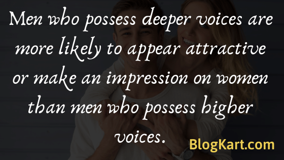 deeper voice of men are more attractive to women